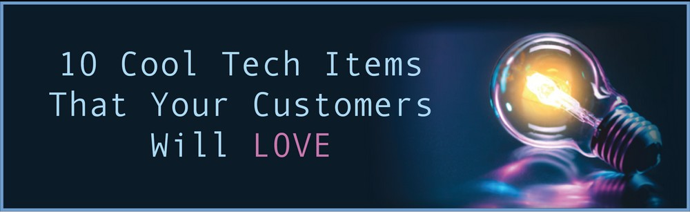 10 Cool Tech Promo Items Your Customers Will Love